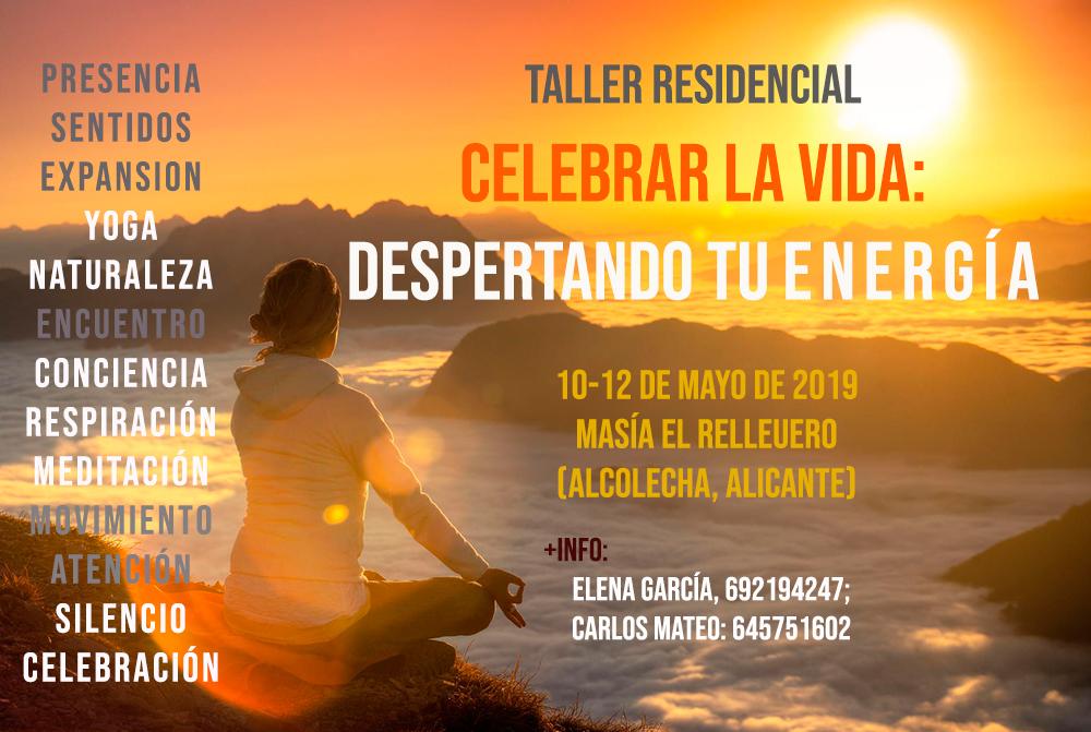 Taller residencial de Primavera: CELEBRAR LA VIDA: DESPERTANDO TU ENERGÍA, 10-12 mayo en Alcolecha